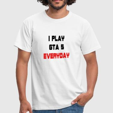 Gta Jeg spiller GTA 5 Everyday! - Herre-T-shirt