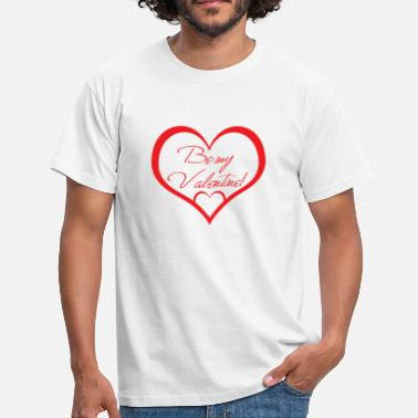 Be My Valentine Be my Valentine - Men's T-Shirt