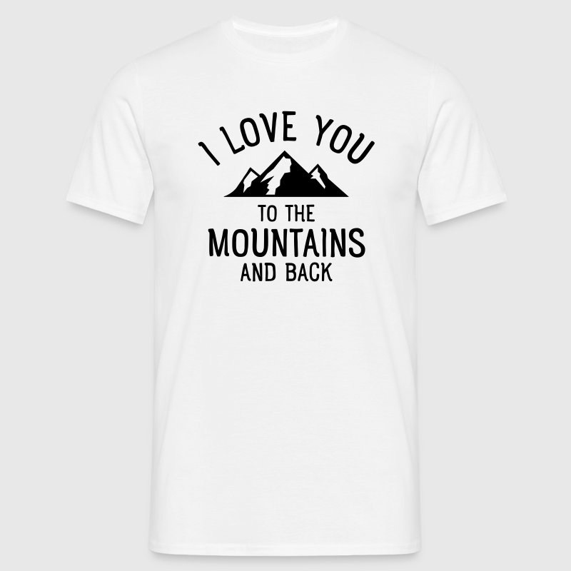 I Love You To The Mountains And Back - Koszulka męska