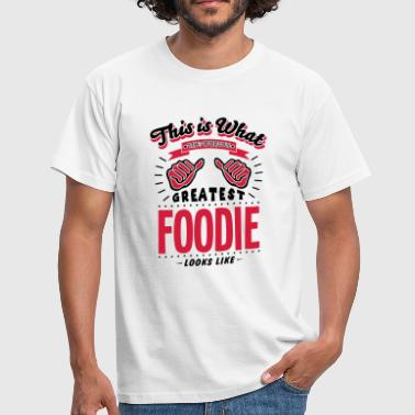 foodie worlds greatest looks like - Men's T-Shirt