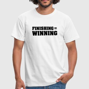Finishing = Winning - Mannen T-shirt