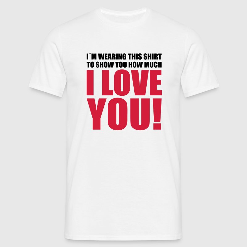 I love You! My Boyfriend Girlfriend Baby Wife Man  - Men's T-Shirt