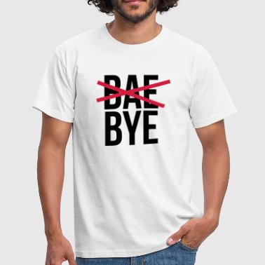 Bae bye - Men's T-Shirt