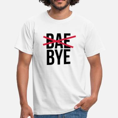Bae Bye Bae bye - Men's T-Shirt