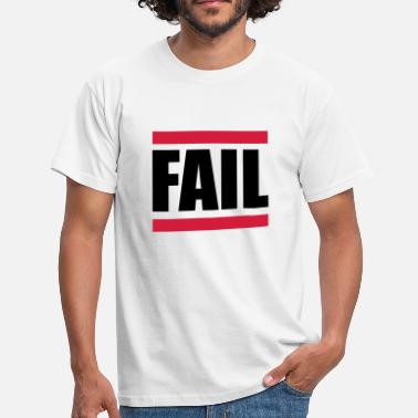 Fail Fail - T-shirt Homme