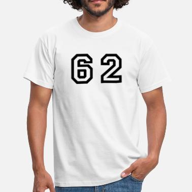 Sixty Football Number - 62 - Sixty Two - Men's T-Shirt