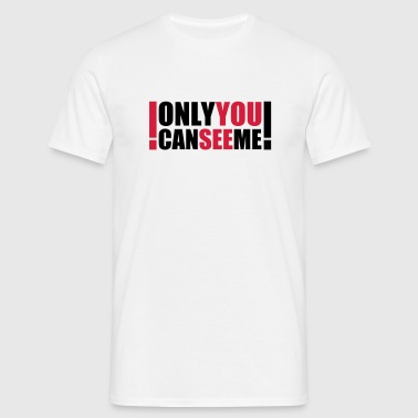 only you can see me - T-shirt herr
