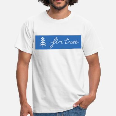 Fir Tree Fir Tree - Men's T-Shirt