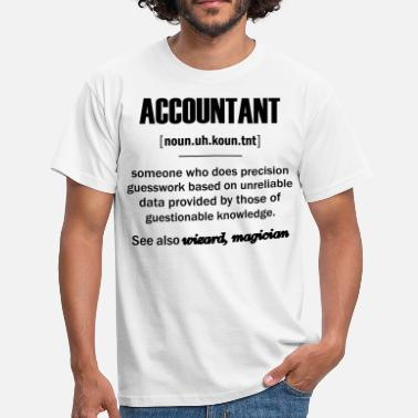 Accountant  Accountant Gifts - Accountant Definition  - Men's T-Shirt