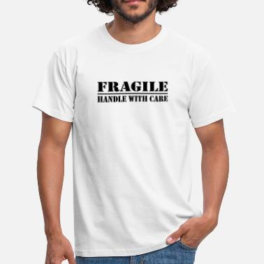 Aufforderung fragile - handle with care - Männer T-Shirt