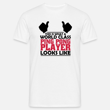 Ping Pong Player world class ping pong player - Men's T-Shirt
