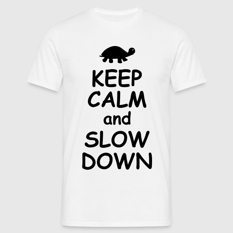 Keep calm and slow down   - Men's T-Shirt
