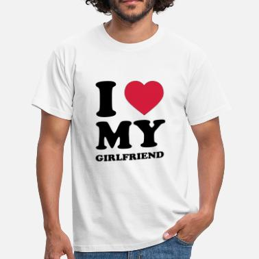 I Love My Girlfriend I Love my Girlfriend - Männer T-Shirt