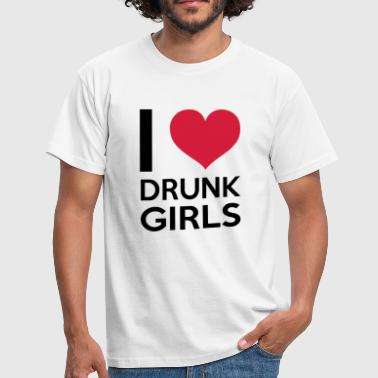 Drunk Girls I Love Drunk Girls - Men's T-Shirt