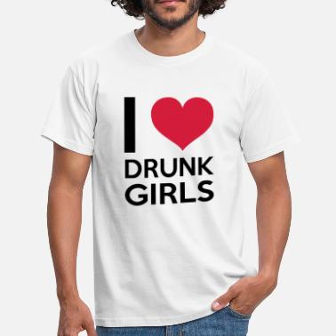 Lad I Love Drunk Girls - Men's T-Shirt