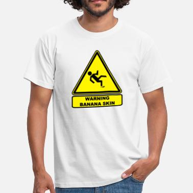Skin Warning Banana Skin (Funny Sign) - Men's T-Shirt