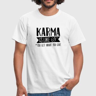 Karma Is Like 69... - Camiseta hombre