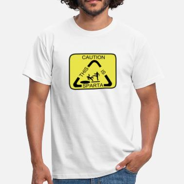 Caution This Is Sparta Caution this is Sparta - Men's T-Shirt