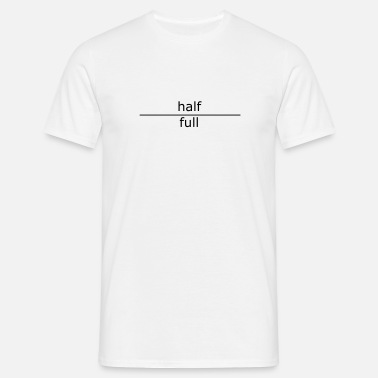 Occupation half full (for mugs and bags) - Men's T-Shirt