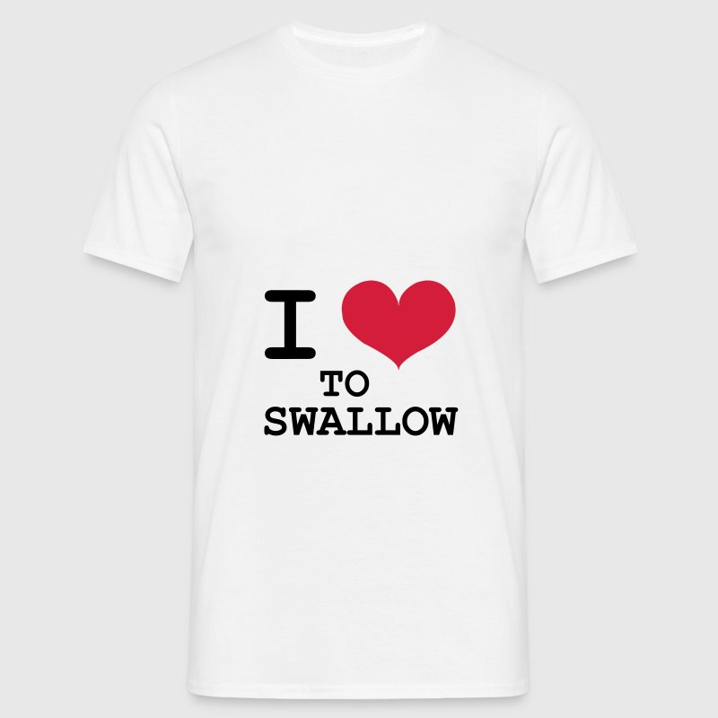 I Love To Swallow [Porn / Sex] - Herre-T-shirt
