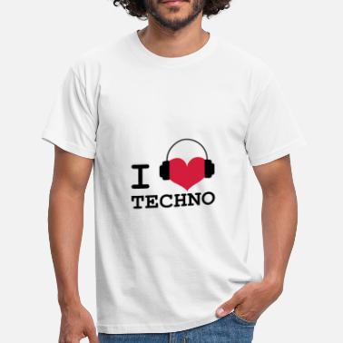 I Love Techno I Love Techno ! - T-shirt Homme