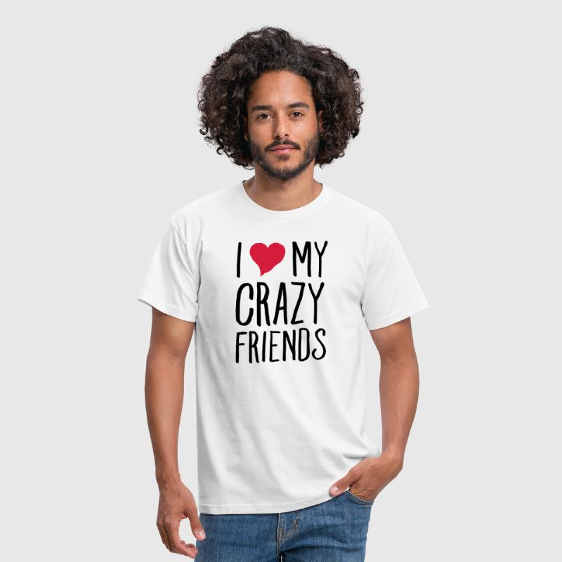 I (Heart) My Crazy Friends - Camiseta hombre