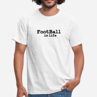 Fotball football is life - T-shirt herr