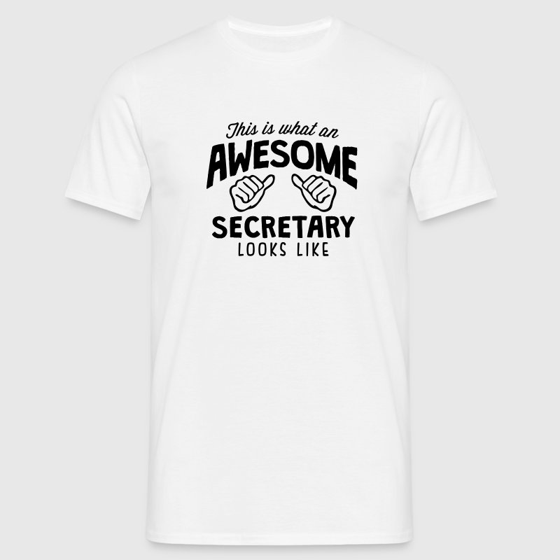 awesome secretary looks like - Men's T-Shirt
