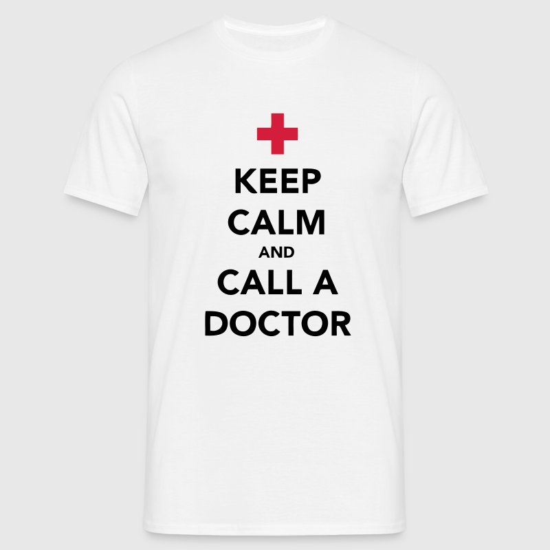 Keep Calm and Call a Doctor - T-shirt Homme