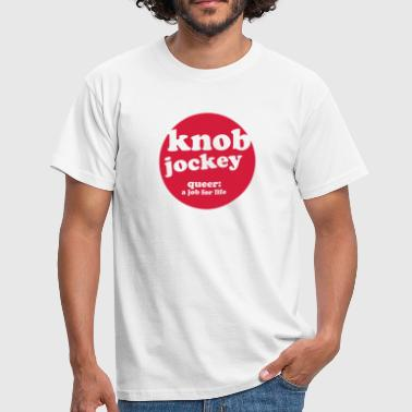 knob jockey - Men's T-Shirt