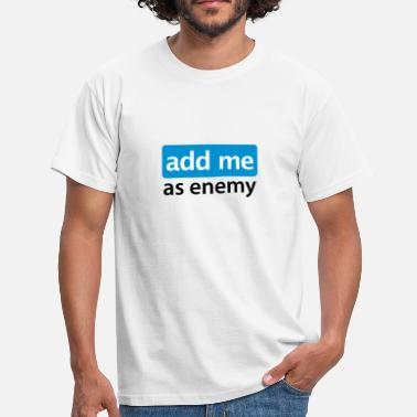 Public Enemy add me as enemy - Mannen T-shirt