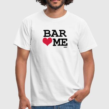 bar loves me - Camiseta hombre