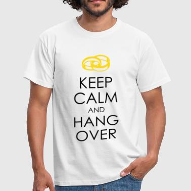 keep calm and hang over - Männer T-Shirt