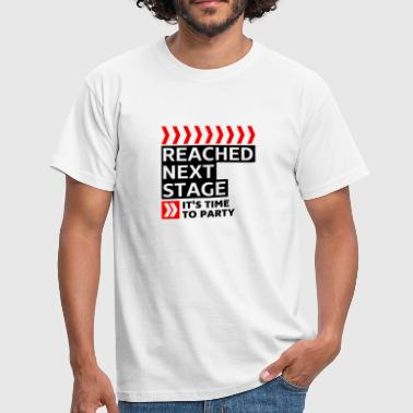 Reached next stage - Party - Birthday - Men's T-Shirt