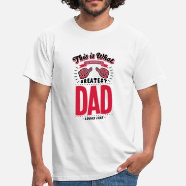 Worlds Greatest Dad Looks Like dad worlds greatest looks like - Men's T-Shirt