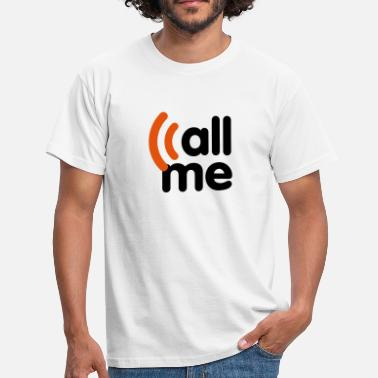 Call call me - T-shirt Homme