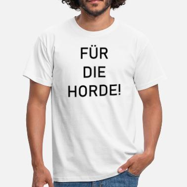 Horde For the horde! - Men's T-Shirt
