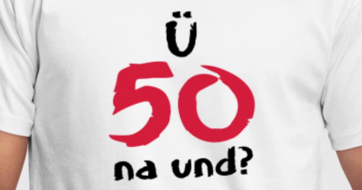 über 50 ü50 Geschenke Geburtstag T-Shirt von Grafikfactory | Spreadshirt