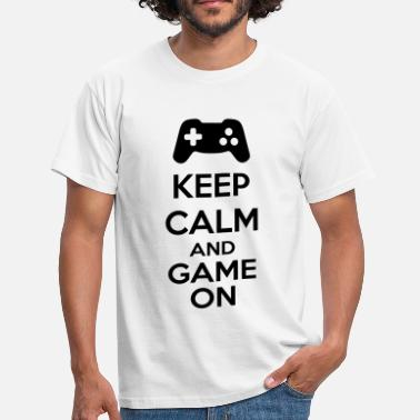 Keep Calm And Game On Keep Calm And Game On - Men's T-Shirt