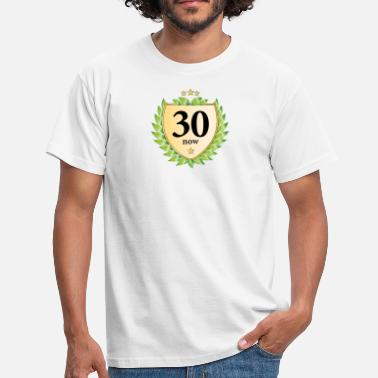 Thirty Birthday thirty now thirty laurel wreath 30th birthday - Men's T-Shirt