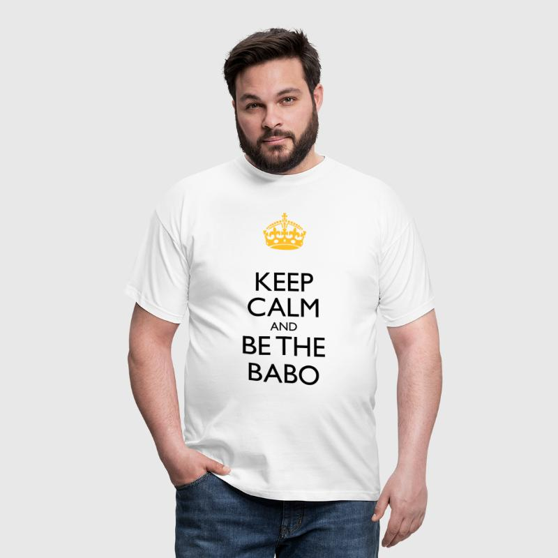 Keep Calm and be the BABO - Männer T-Shirt