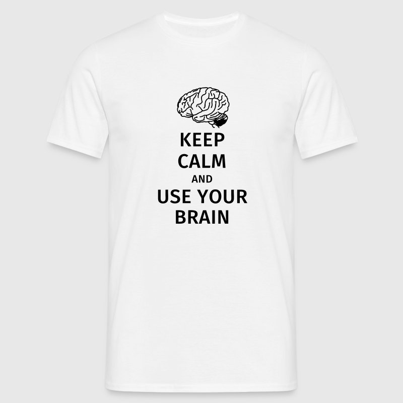 keep calm and use your brain - Men's T-Shirt