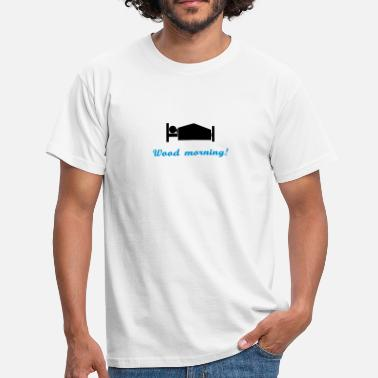 Slogan wood morning - Männer T-Shirt