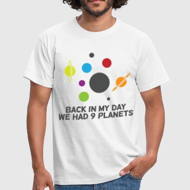 Back then we had 9 planets! - Men's T-Shirt
