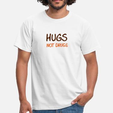 Know hugs not drugs - Men's T-Shirt