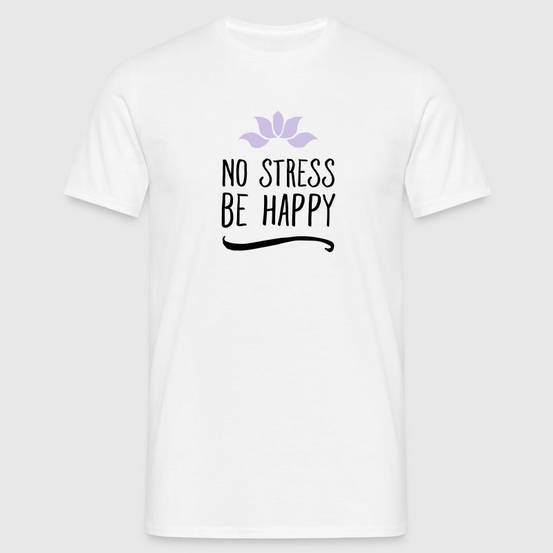 No Stress - Be Happy - Men's T-Shirt
