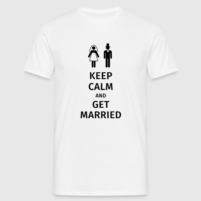 keep calm and get married - Men's T-Shirt