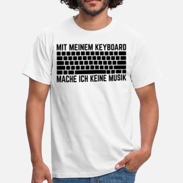 Keyboard I do not make music with my keyboard - Men's T-Shirt