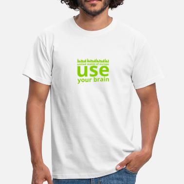 Use Your Brain use your brain people - Männer T-Shirt