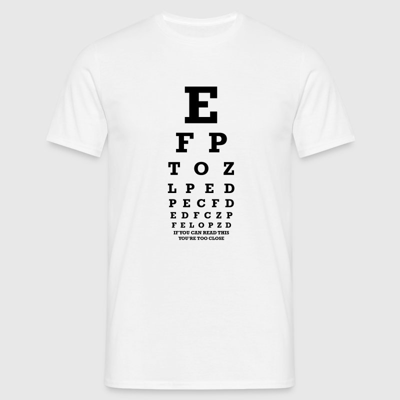 If you can read this you're too close - T-shirt Homme